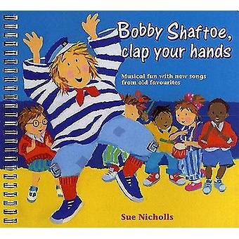 Bobby Shaftoe Clap Your Hands - musikalischer Spaß mit neuen Songs aus alten Fa