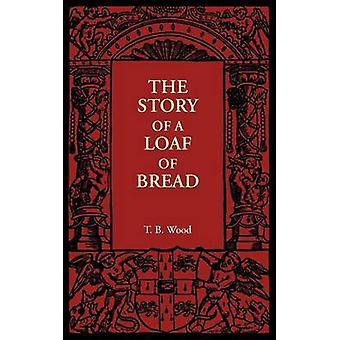 Die Geschichte von einem Laib Brot von T. B. Wood - 9781107606067 Buch