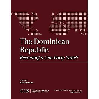 Die Dominikanische Republik - zu einem ein-Parteien-Staat? von Carl Meachem-