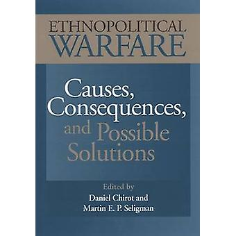 Ethnopolitical Warfare - Causes - Consequences and Possible Solutions