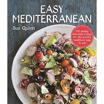 Easy Mediterranean - 100 Recipes for the World's Healthiest Diet by Su