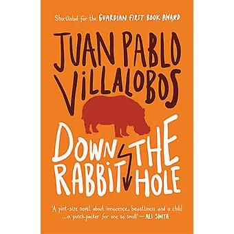 Down the Rabbit Hole (2nd edition) by Juan Pablo Villalobos - Rosalin