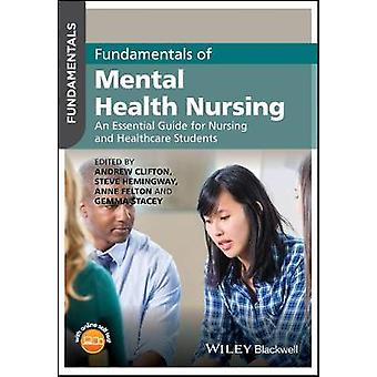 Fundamentals of Mental Health Nursing - An Essential Guide for Nursing