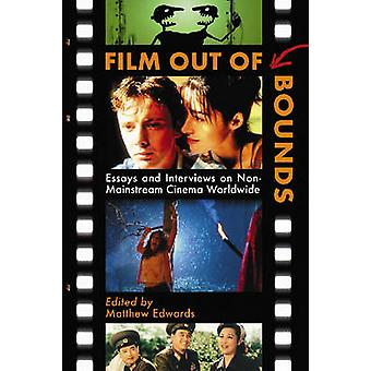 Film Out of Bounds - Essays and Interviews on Non-mainstream Cinema Wo