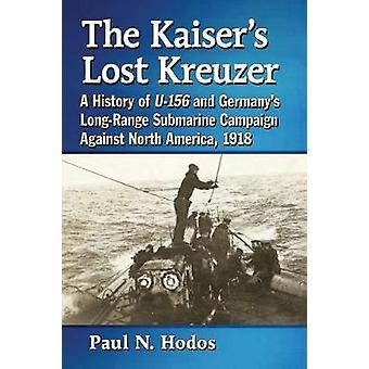 Kaiser-hotellin menettänyt Kreuzer - historian U-156 ja Saksan Long-Rang