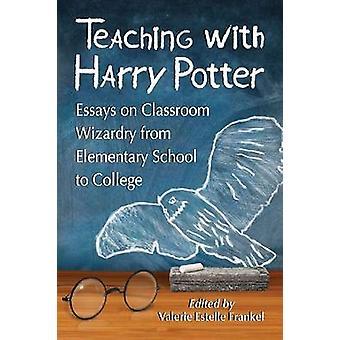 التدريس مع هاري بوتر-مقالات عن سحر الفصول الدراسية من العنصر