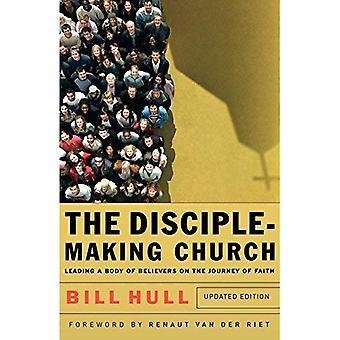 Lärjunge-Making kyrkan: Ledande en kropp av troende på resan av tro
