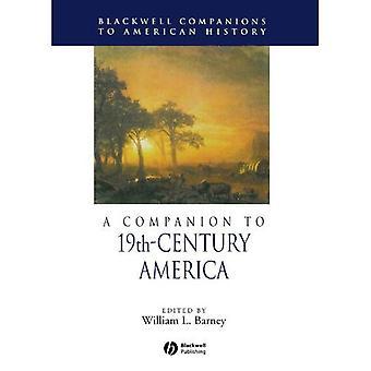 Ein Begleiter des 19. Jahrhunderts in Amerika (Blackwell Begleiter zur amerikanischen Geschichte)