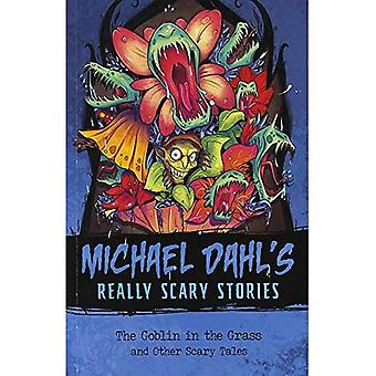 The Goblin in the Grass: And Other Scary Tales (Michael Dahl's Really Scary Stories)