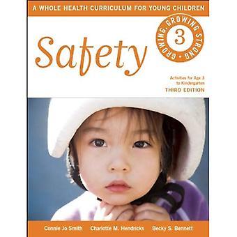 Säkerhet: En hela hälso läroplan för små barn (växer, växer starkt)