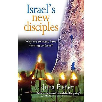 Isreal's New Disciples: Why So Many Jews are Turning to Jesus: Why So Many Jews Are Turning to Jesus