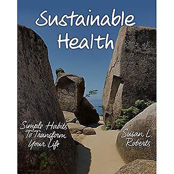 Hållbar hälsa: Enkla vanor att transformera ditt liv