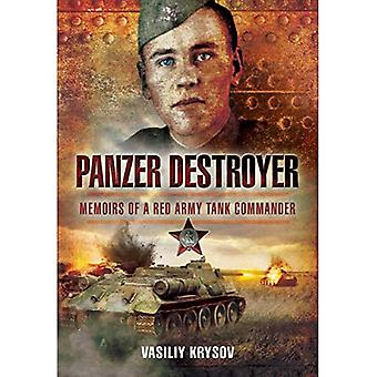 Panzer Destroyer - SHORT RUN RE-ISSUE: Memoirs of a� Red Army Tank Commander