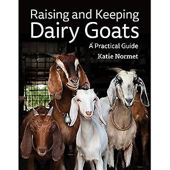 Sensibilisation et gardant les chèvres laitières: un Guide pratique