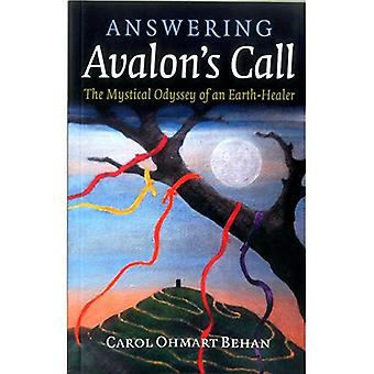 Répondre à appel Avalon: l'Odyssée mystique d'un terre-guérisseur