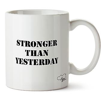 Hippowarehouse Stronger Than Yesterday Printed Mug Cup Ceramic 10oz