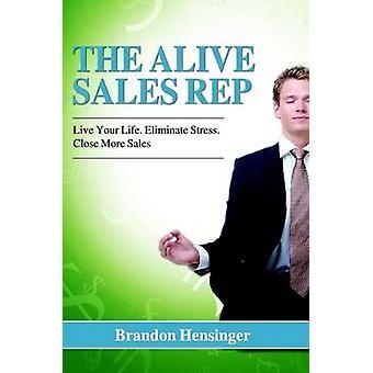 The Alive Sales Rep by Hensinger & Brandon