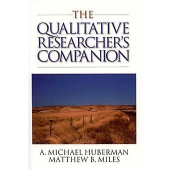 The Qualitative Researchers Companion by Huberman & Michael