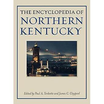 L'enciclopedia del Kentucky del nord di Tenkotte & A. Paul