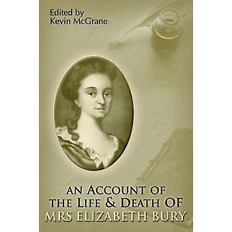 An Account of the Life  Death of Mrs. Elizabeth Bury by Bury & Elizabeth