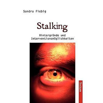 Stalking by Fiebig & Sandra