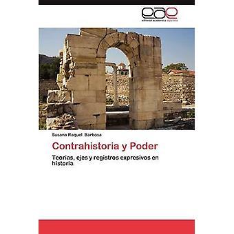 Contrahistoria y Poder av Barbosa & Susana Raquel