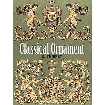 Classical Ornament by C. Thierry - 9780486799650 Book