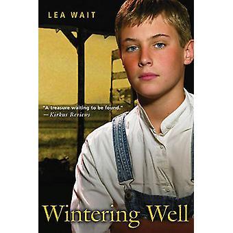 Wintering Well by Lea Wait - 9780689856471 Book
