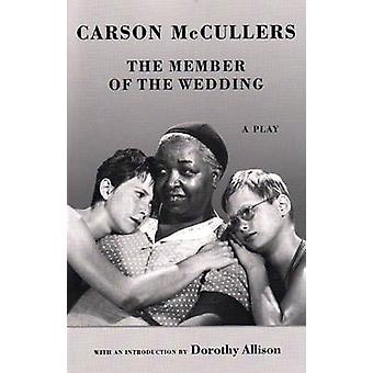 The Member of the Wedding - The Play (New edition) by Carson McCullers