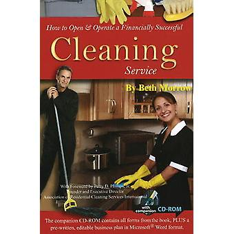 How to Open and Operate a Financially Successful Cleaning Service by