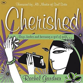 Cherished - Boys - Bodies and Becoming a Girl of Gold by Rachel Gardne