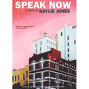 Speak Now by Kaylie Jones - 9781888451535 Book