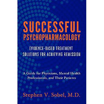 Successful Psychopharmacology - Evidence-Based Treatment Solutions for