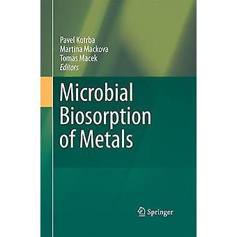 Metallien mikrobien Biosorption Kotrba & Pavel