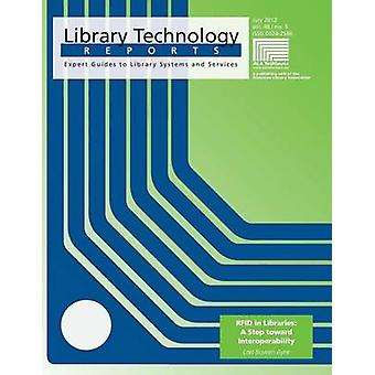 Rfid in Libraries - A Step Toward Interoperability by Lori Bowen Ayre