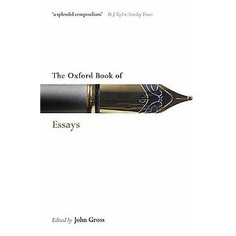 The Oxford Book of Essays by Edited by John Gross