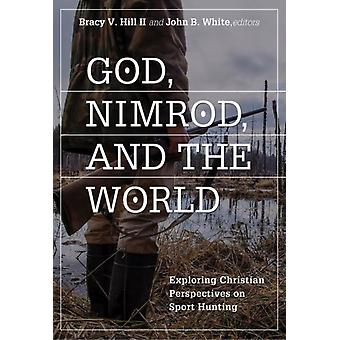 God Nimrod and the World by Bracy V HillII