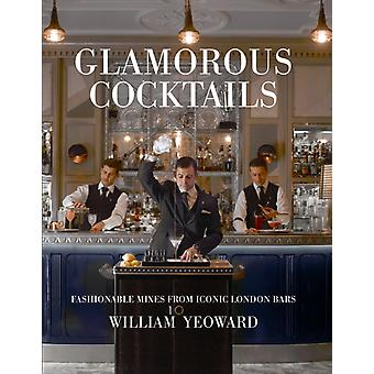 Glamorous Cocktails by William Yeoward