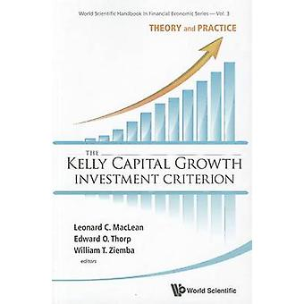 Kelly Capital Growth Investment Criterion The Theory And P by Leonard C Maclean