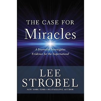 Case for Miracles by Lee Strobel