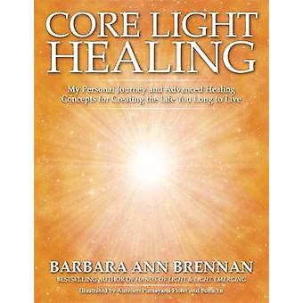 Core Light Healing by Barbara Ann Brennan