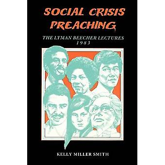 Social Crisis Preaching by Smith & Kelly & Miller