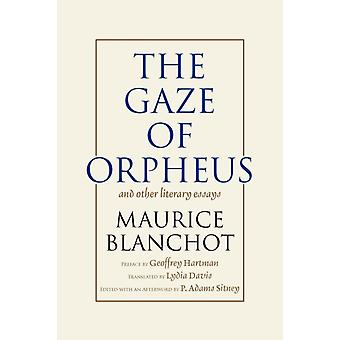 The Gaze of Orpheus by Blanchot & Maurice