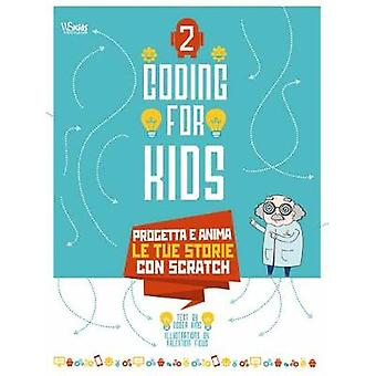 Coding for Kids 2 Create Your Own Animated Stories by Aludden & JohanGambel & Frederica