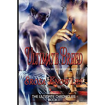 Ultimate Breed by Knowles & Erosa