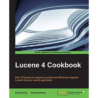Lucene 4 Cookbook by Ng & Edwood
