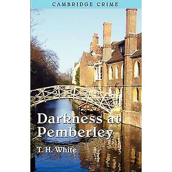 Darkness at Pemberley by White & T H