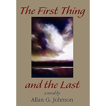 The First Thing and the Last by Johnson & Allan G.