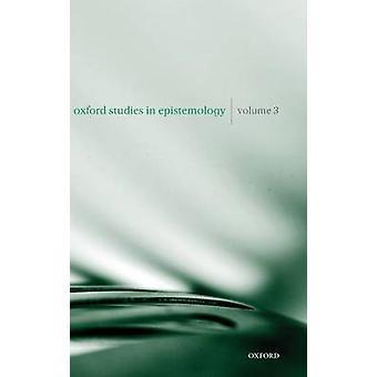 OXF STUDIES EPISTEMOLOGY VOL 3 OSE C by Gendler & Hawthorne eds.0
