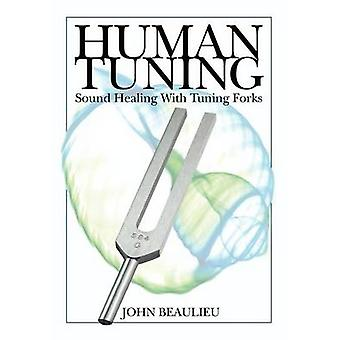 Human Tuning Sound Healing with Tuning Forks by Beaulieu & John